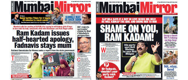 Mumbai Mirror has slammed Kadam for his comment and asked the CM why he wasn't sacking the MLA
