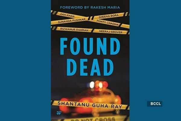 Found dead: By Shantanu Guha Ray