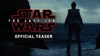 Official Teaser - Star Wars: The Last Jedi