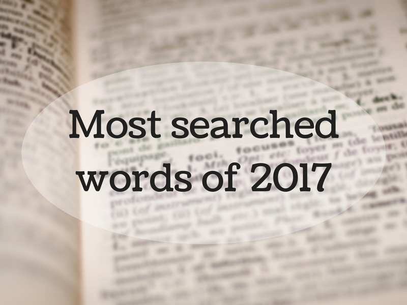 Most searched words of 2017 | The Times of India