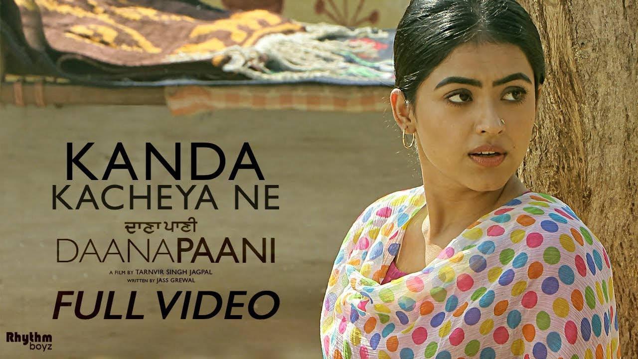 Daana Paani | Song - Kanda Kacheya Ne