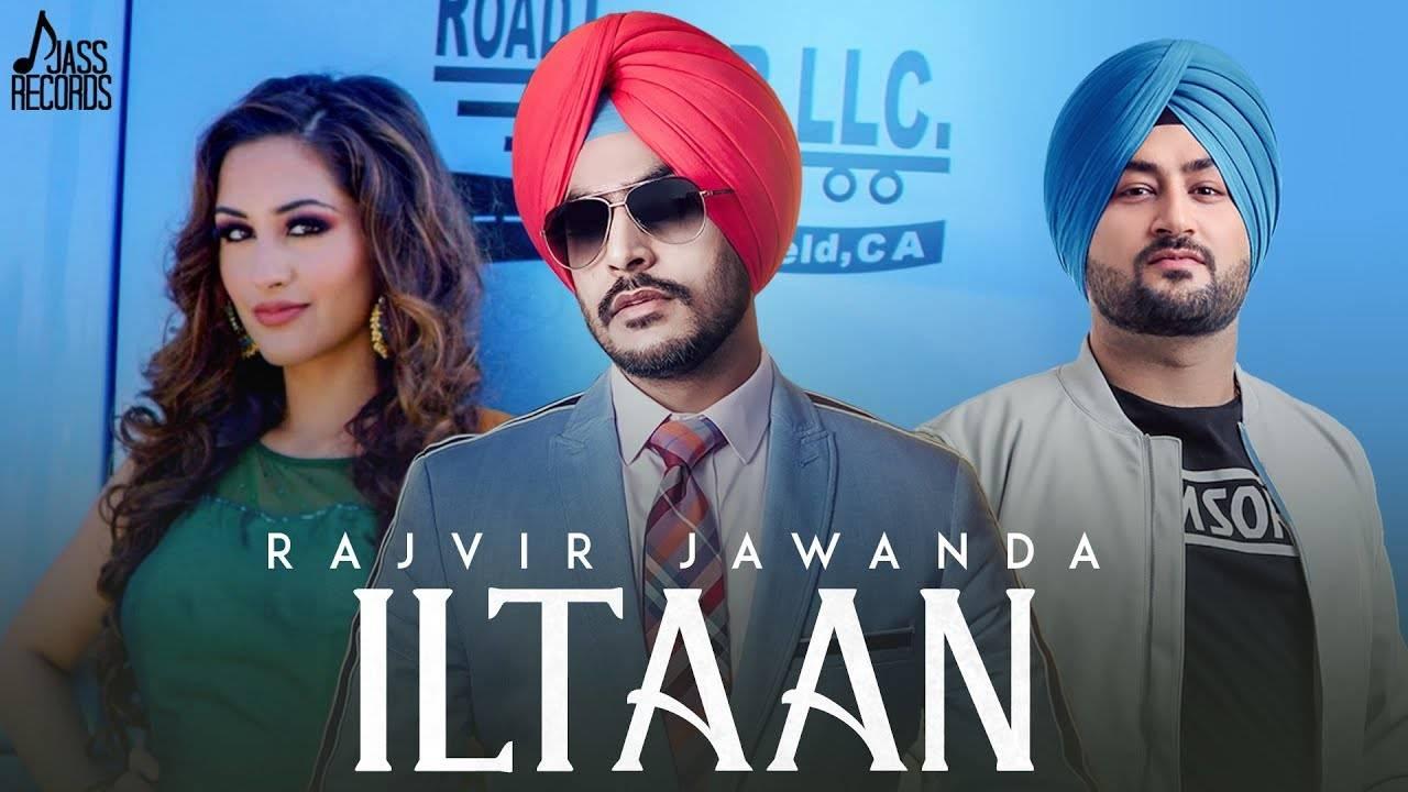 Latest Punjabi Song ILtaan Sung By Rajvir Jawanda