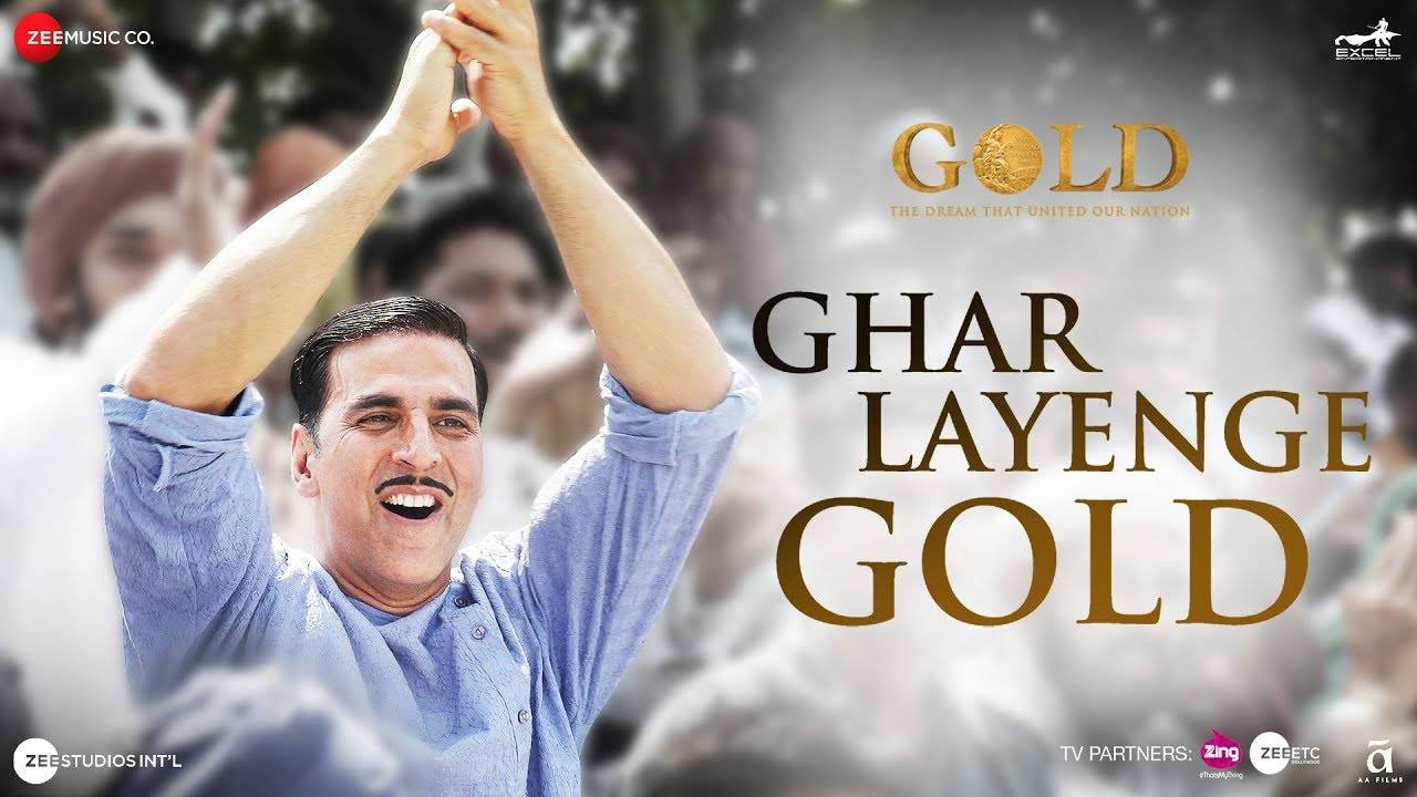 Gold | Song - Ghar Layenge Gold