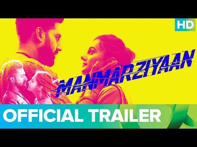 Manmarziyaan - Official Trailer
