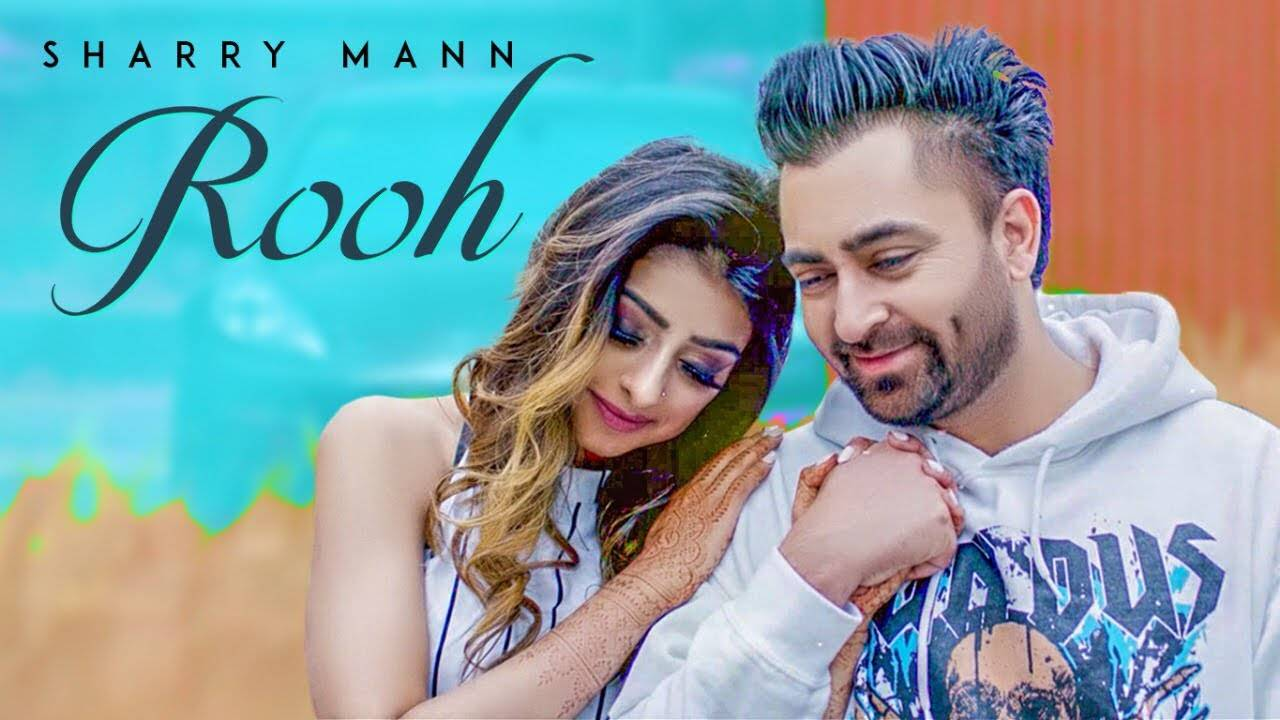 Latest Punjabi Song Rooh Sung By Sharry Mann