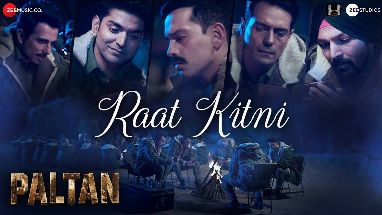Paltan | Song - Raat Kitni