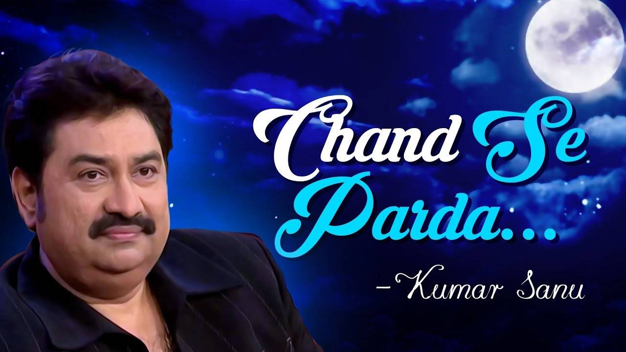 Hindi Song Chand Se Parda Kijiye Sung By Kumar Sanu