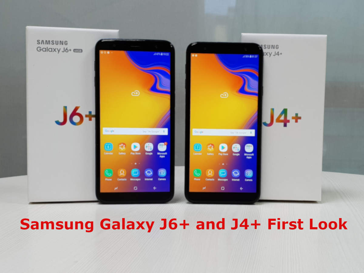 huge selection of 25c94 82b63 Samsung Galaxy J6+ and J4+ first look