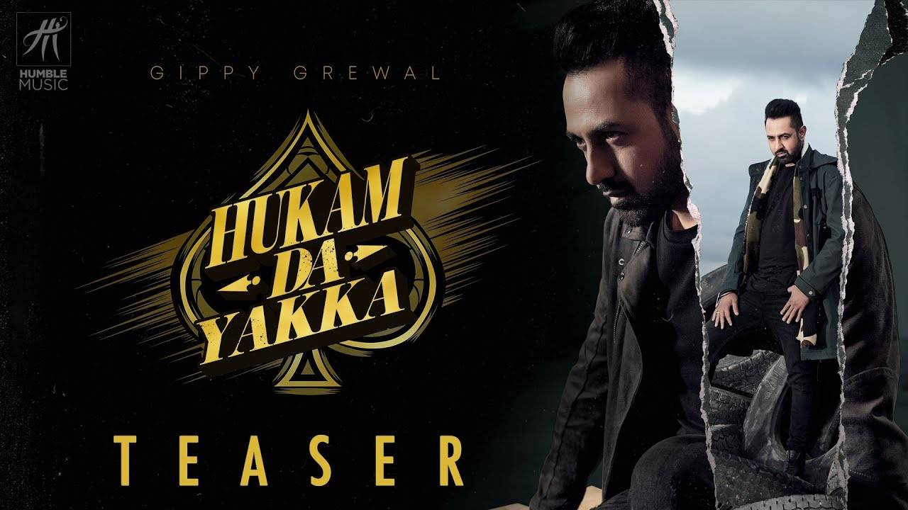 Latest Punjabi Song (Teaser) Hukam Da Yakka Sung By Gippy Grewal
