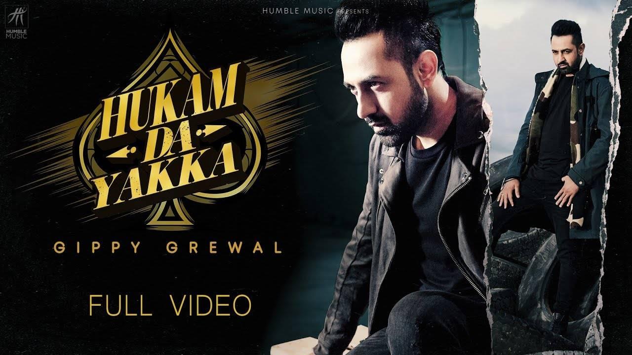 Latest Punjabi Song Hukam Da Yakka Sung By Gippy Grewal