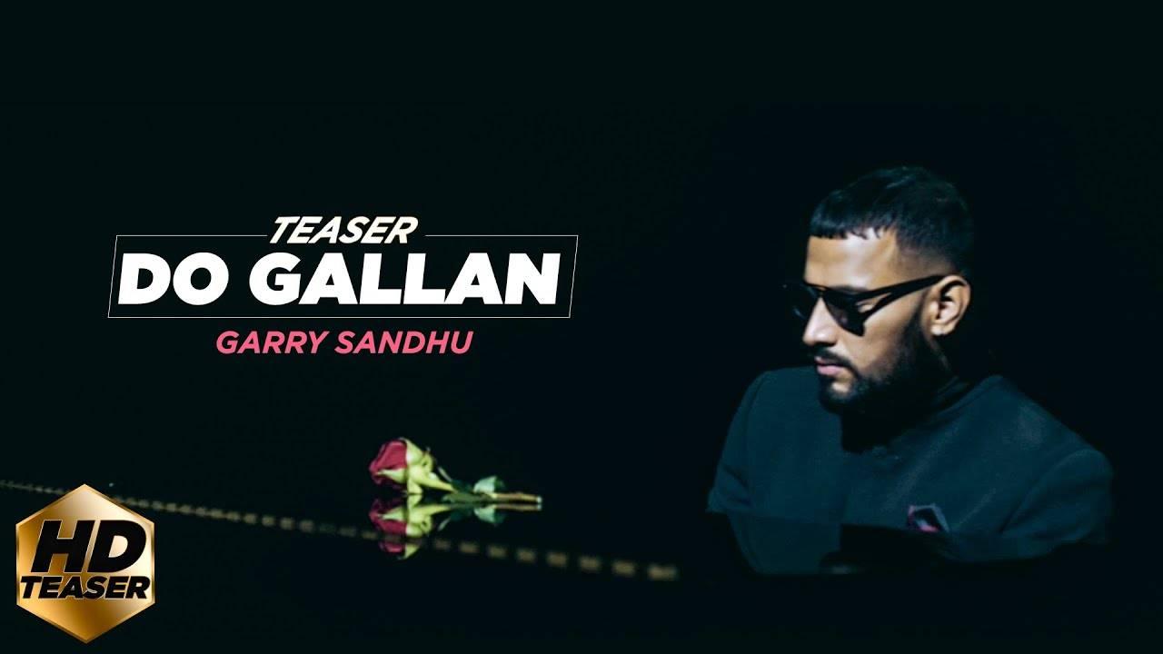 Latest Punjabi Song Do Gallan (Teaser) Sung By Garry Sandhu