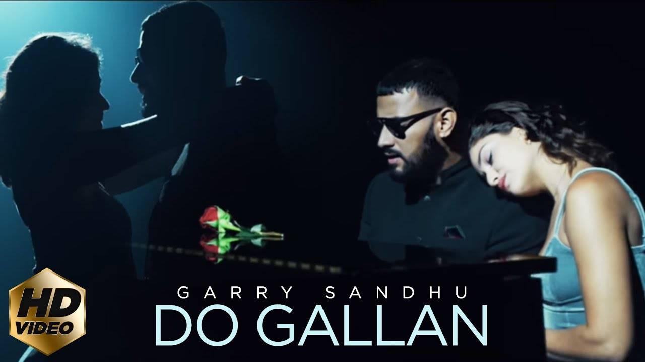 Latest Punjabi Song Do Gallan (Lets Talk) Sung By Garry Sandhu