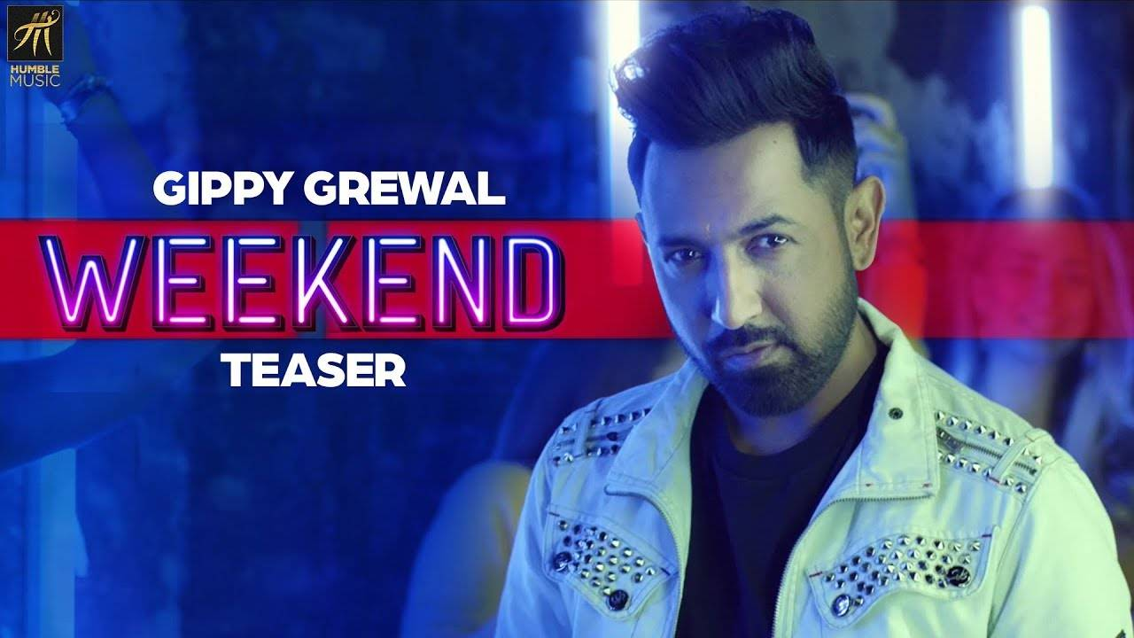 Latest Punjabi Song (Teaser) Weekend Sung By Gippy Grewal