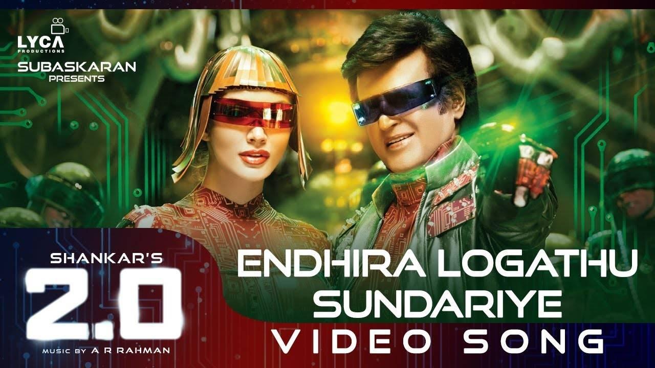 2.0 | Song - Endhira Logathu Sundariye