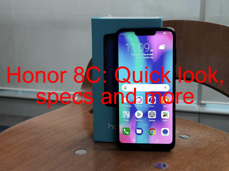 Honor 8C: First look, specs and more