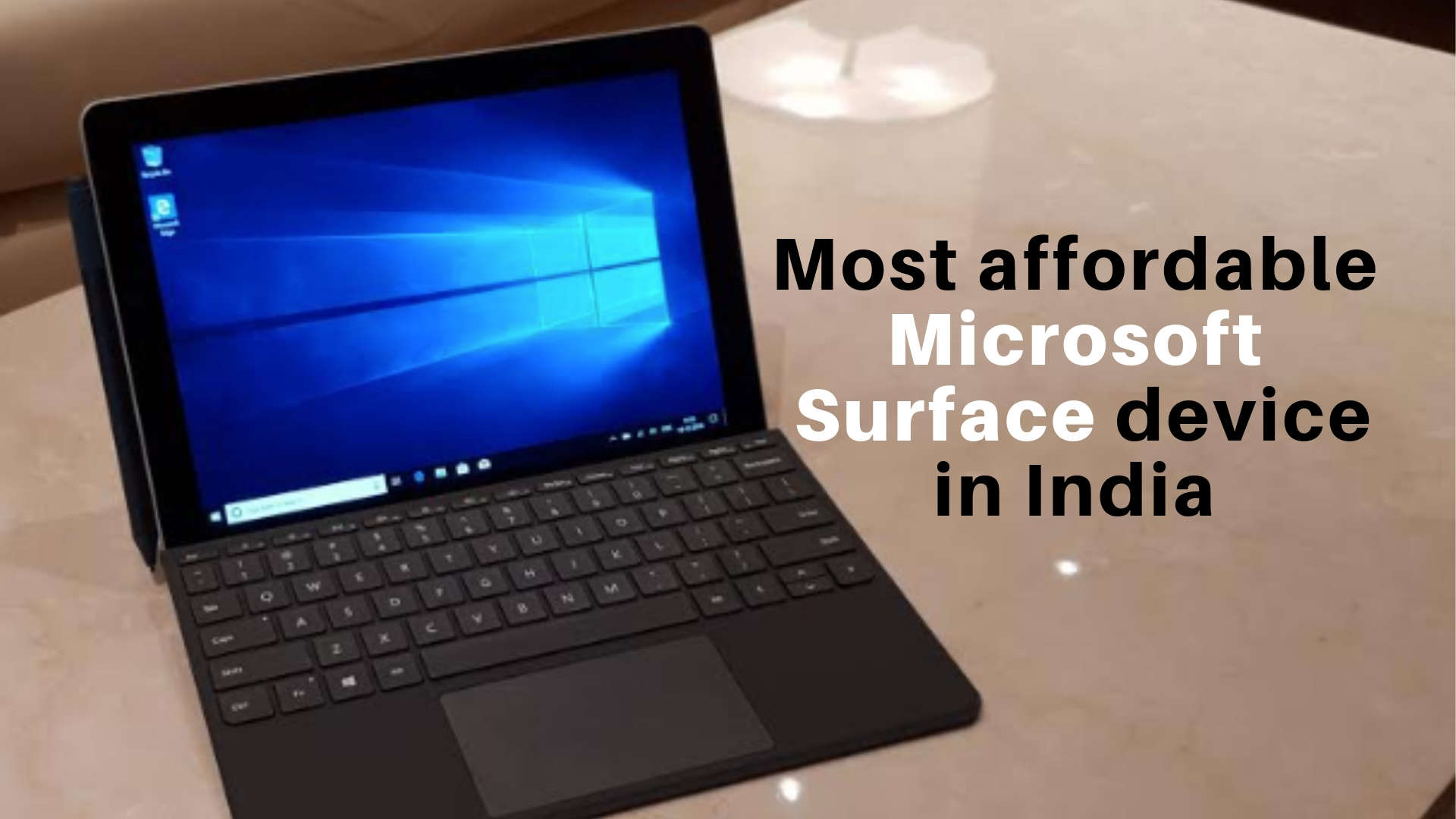 Microsoft Surface Go launched in India: First look Review: Price, Specifications, Features and more | Gadgets Now