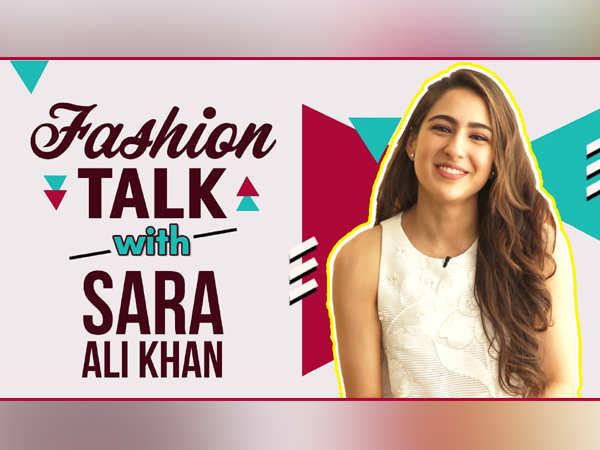 Fashion Talk with Simmba star Sara Ali Khan!