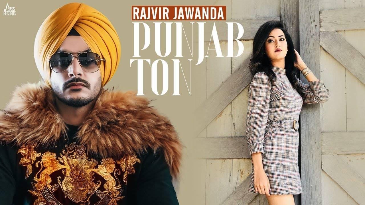 Latest Punjabi Song Punjab Ton Sung By Rajvir Jawanda