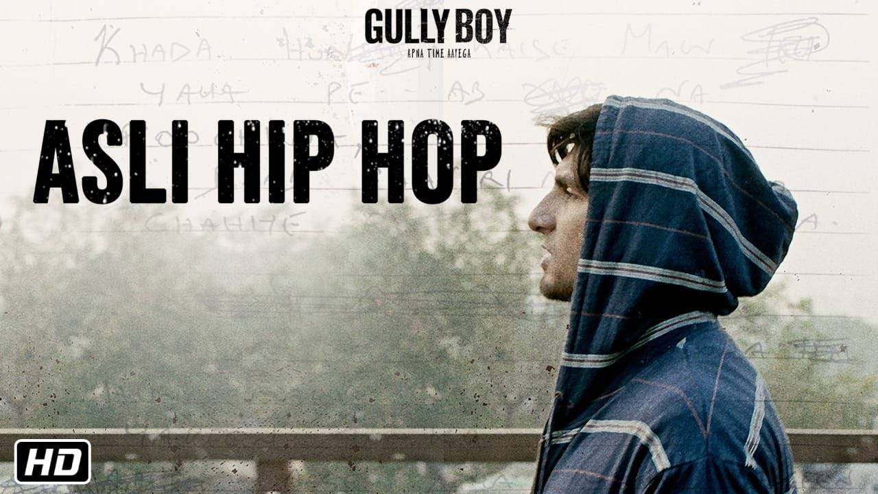 Gully Boy | Song - Asli Hip Hop