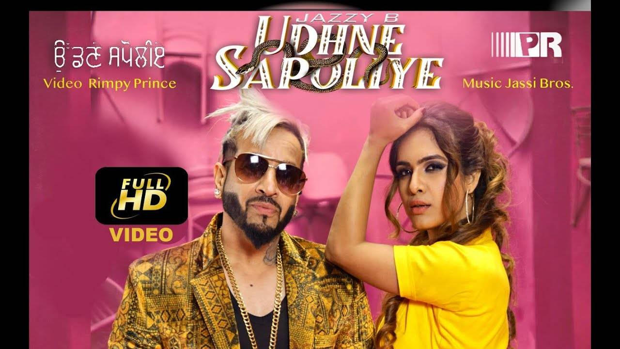 Latest Punjabi Song Udhne Sapoliye Sung By Jazzy B ft. Neha Malik