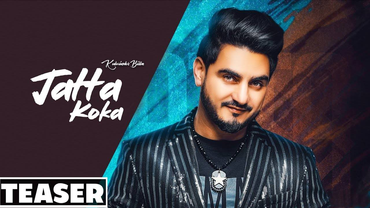 Latest Punjabi Song Jatta Koka (Teaser) Sung By Kulwinder Billa