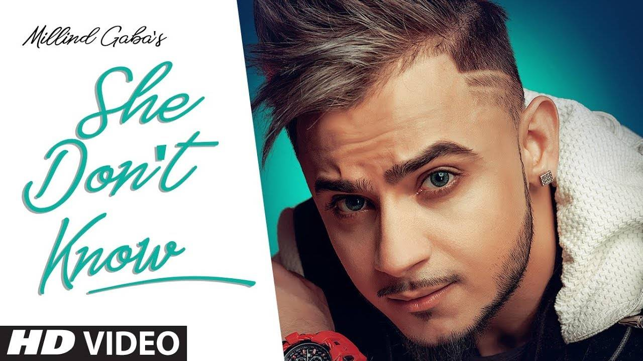Latest Punjabi Song She Don't Know Sung By Millind Gaba