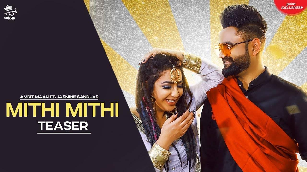 Latest Punjabi Song Teaser Mithi Mithi Sung By Amrit Maan Ft Jasmine Sandlas