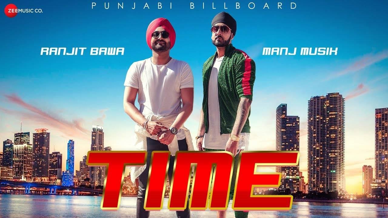 Latest Punjabi Song Time Sung By Manj Musik & Ranjit Bawa