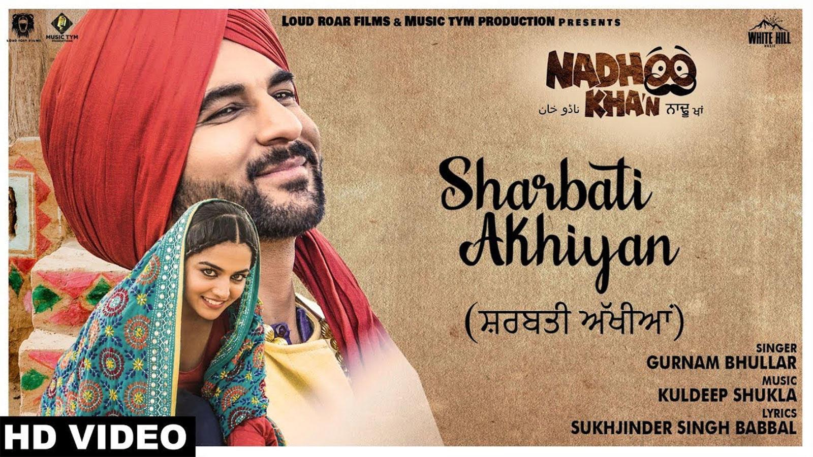 Nadhoo Khan | Song - Sharbati Akhiyan