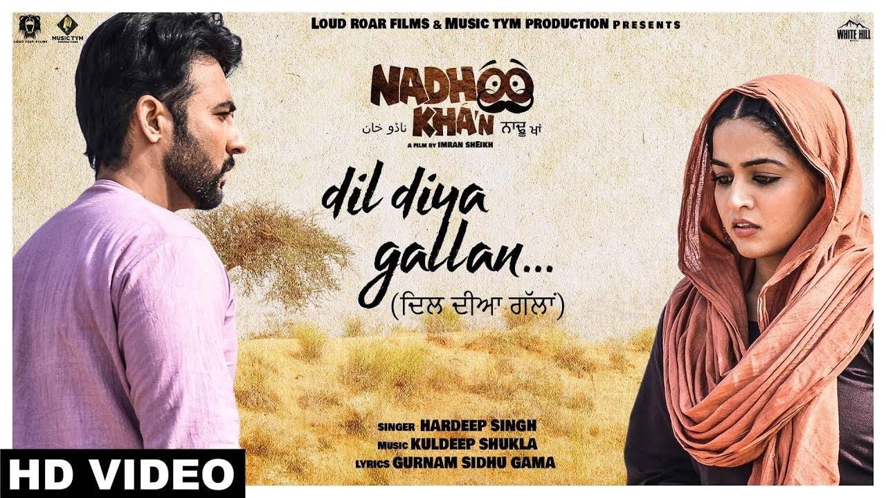Nadhoo Khan | Song - Dil Diya Gallan