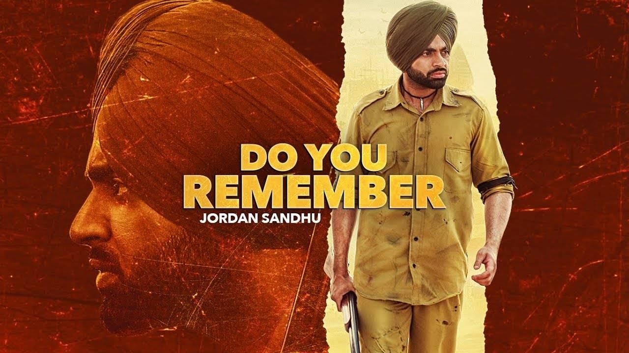 Latest Punjabi Song 'Do You Remember' Sung By Jordan Sandhu