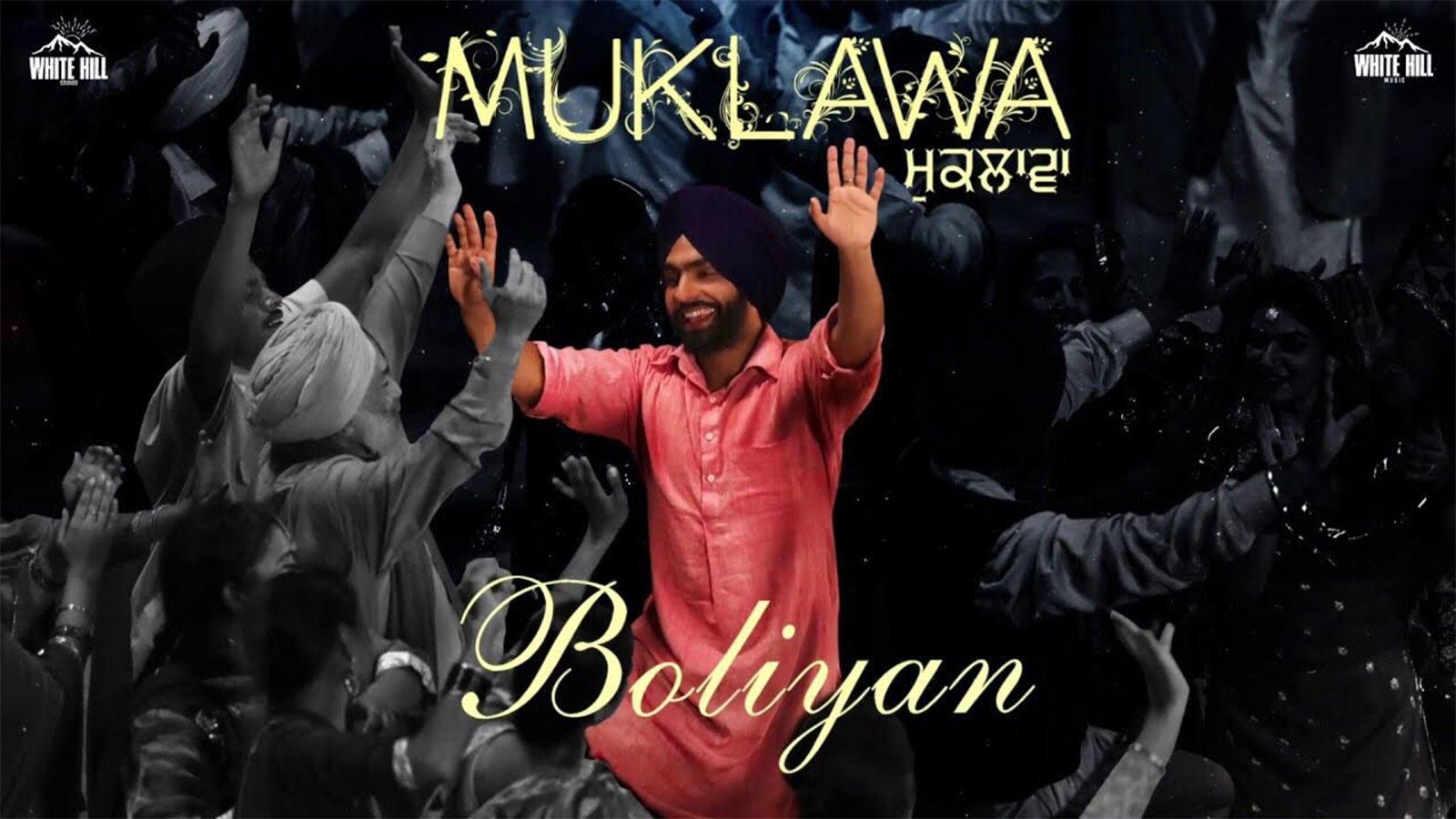Muklawa | Song - Boliyaan