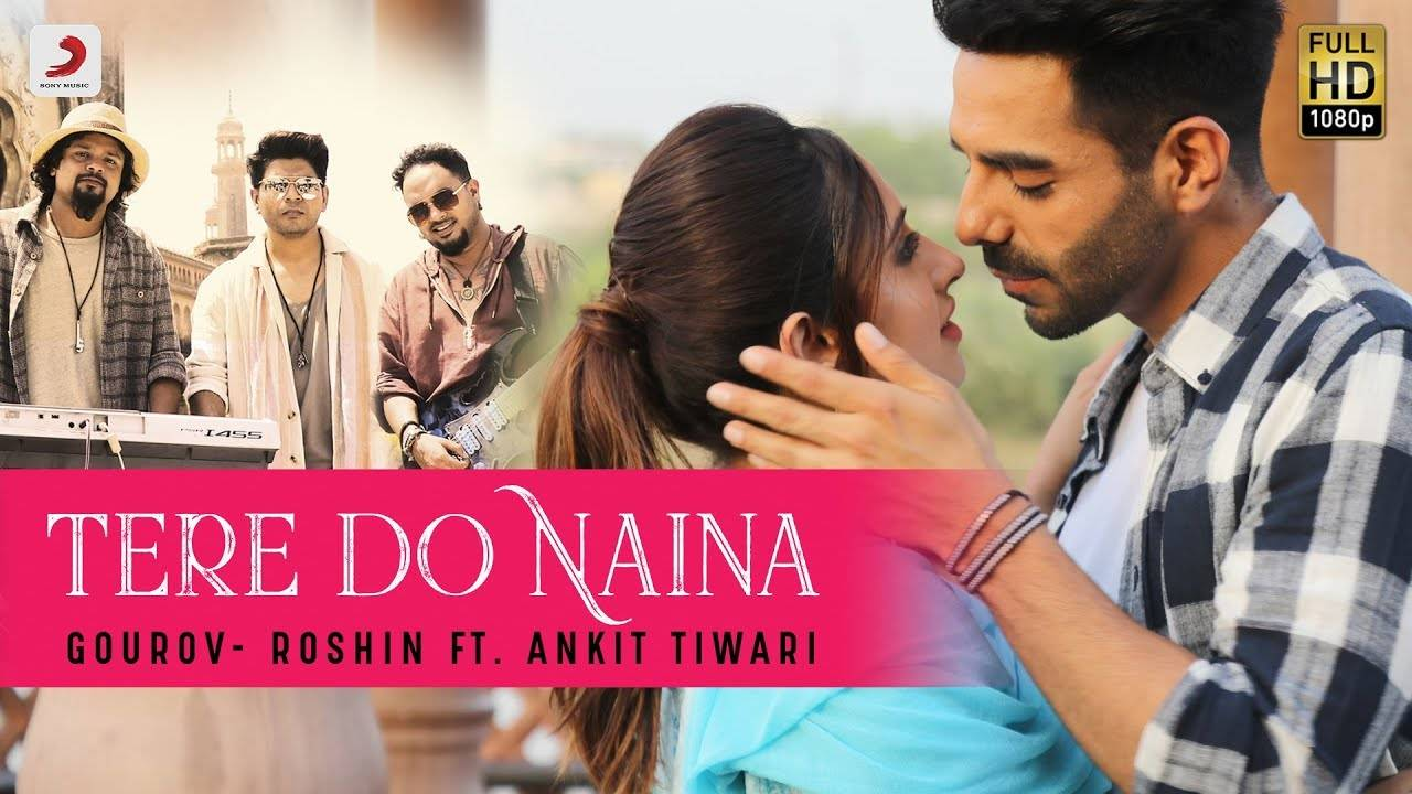 Latest Hindi Song 'Tere Do Naina' Sung By Ankit Tiwari