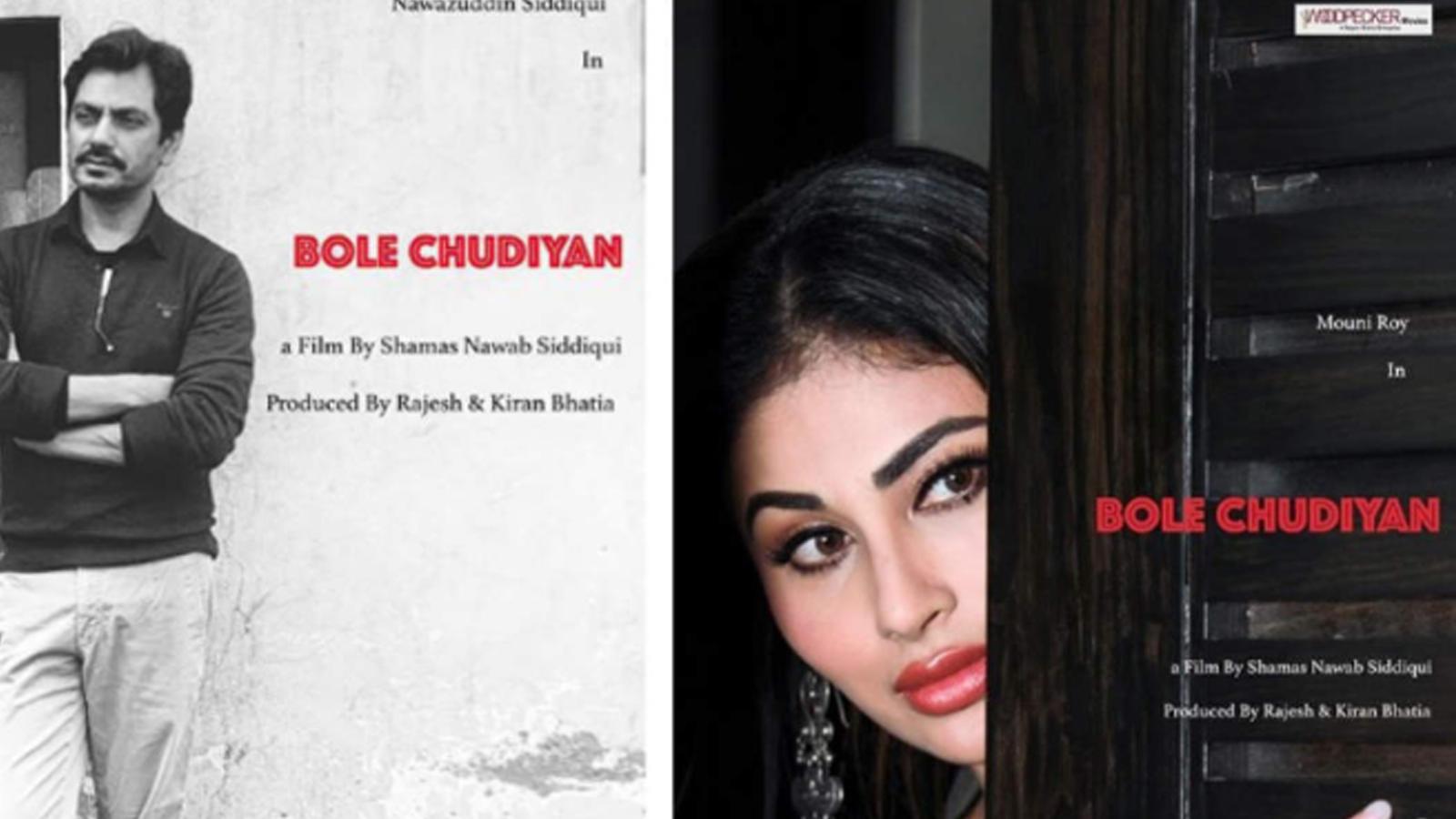First look posters: Nawazuddin Siddiqui and Mouni Roy starrer 'Bole Chudiyan'