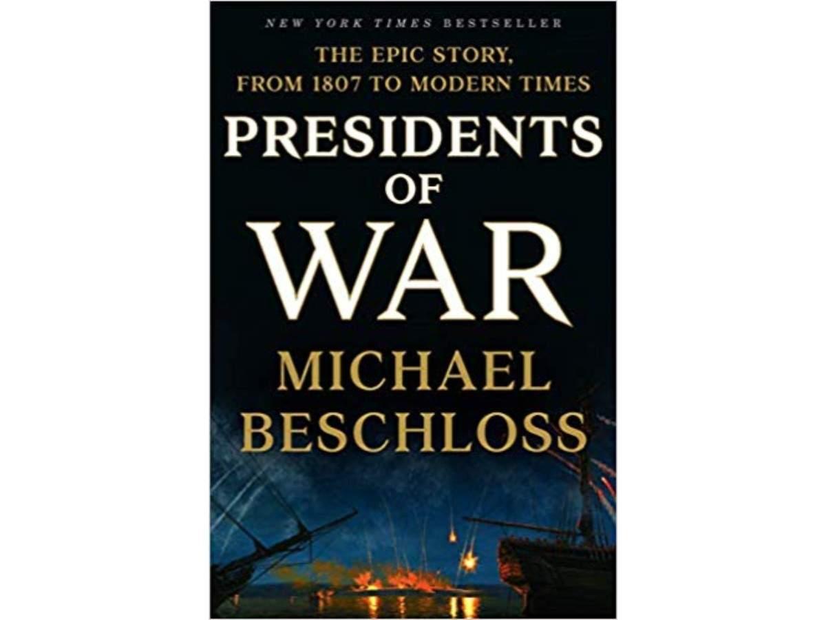 Michael Beschloss' Presidents of War