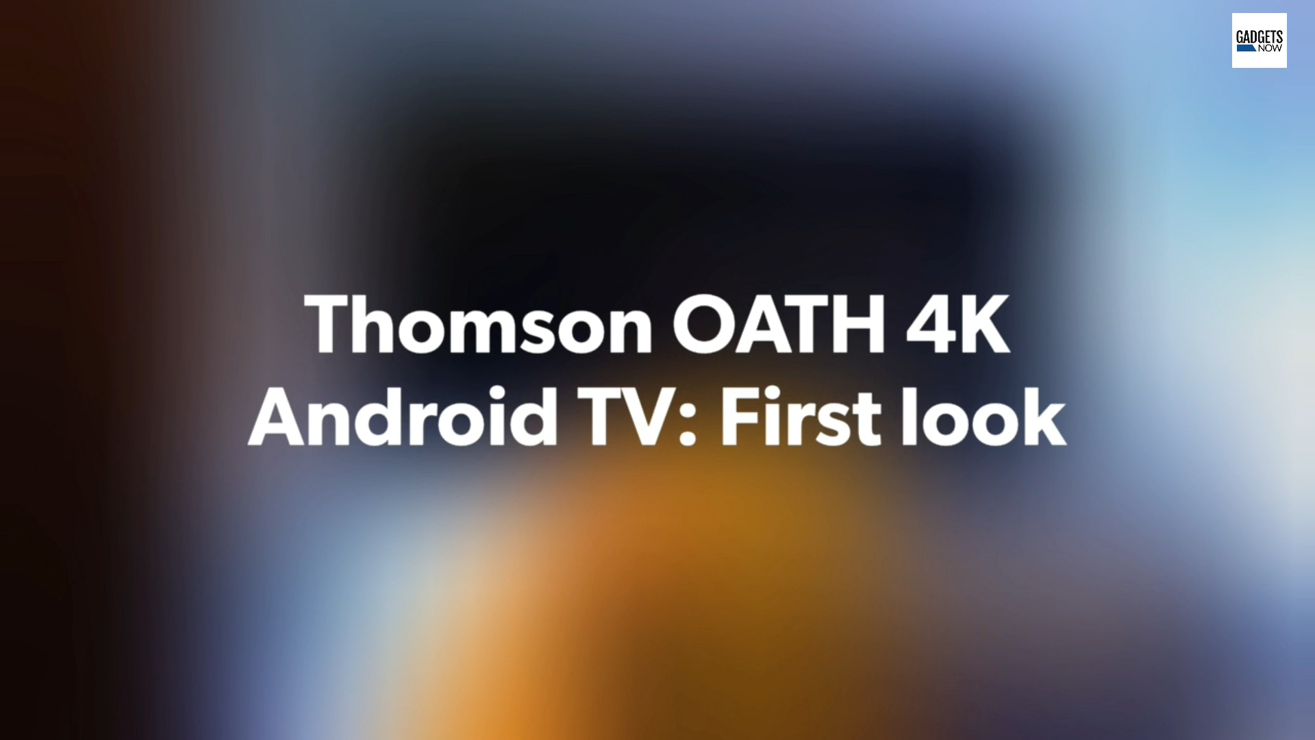 Thomson Oath 4k Android Tv First Look