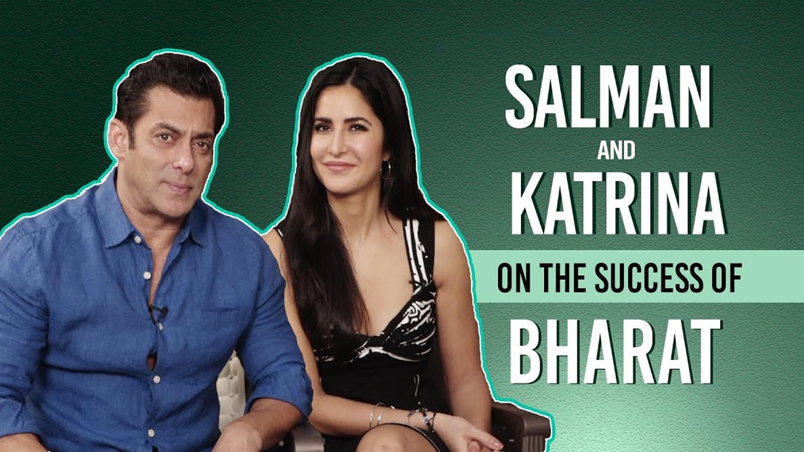 Salman Khan and Katrina Kaif's exclusive interview on the success of the film