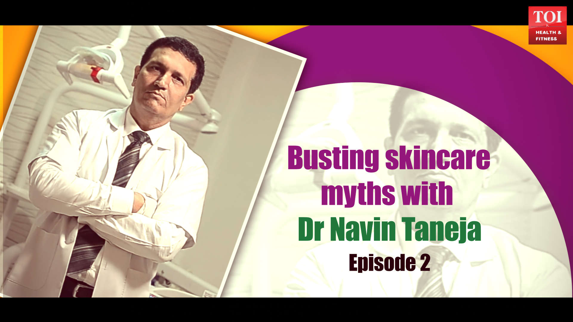 Busting skincare myths with Dr. Navin Taneja - Episode 2