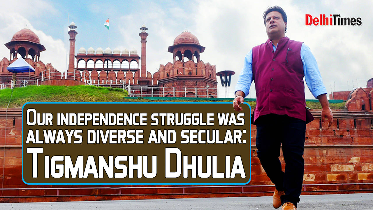 Tigmanshu Dhulia: Our Independence struggle was always diverse and secular