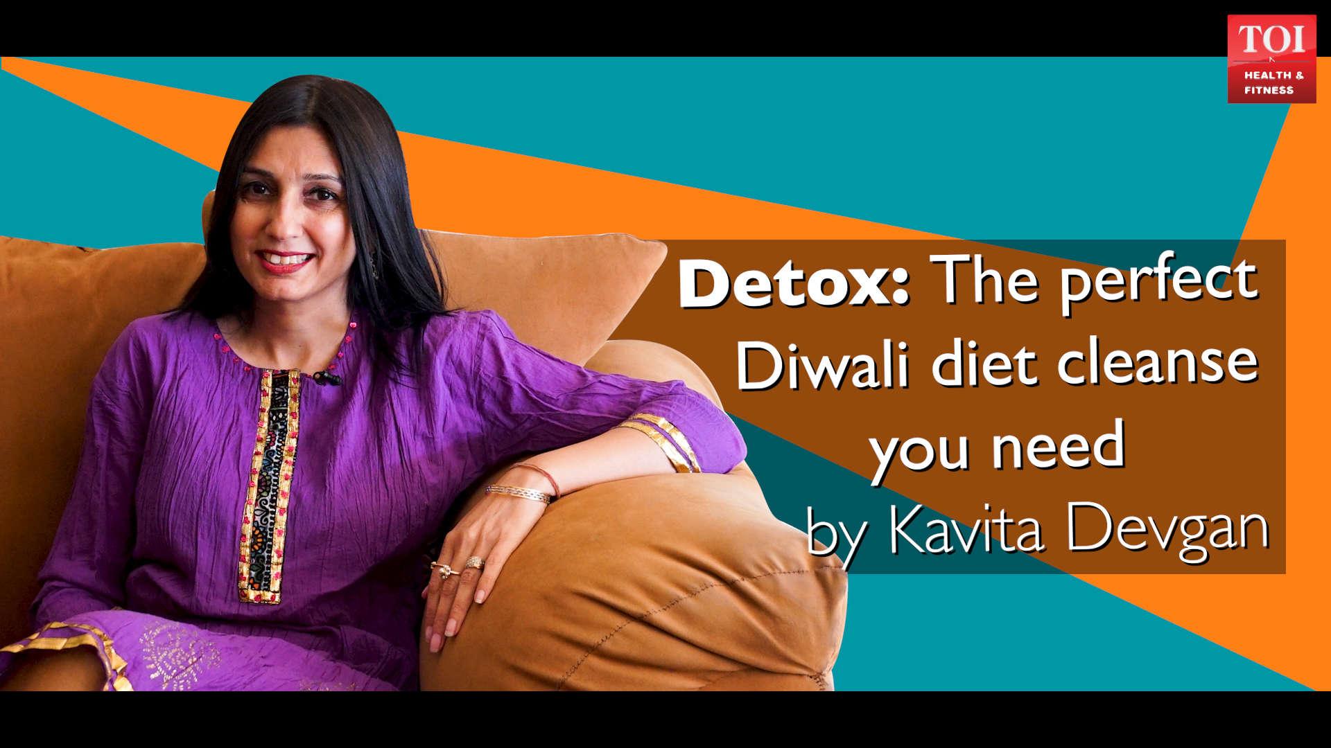 The perfect Diwali diet cleanse you need by Kavita Devgan