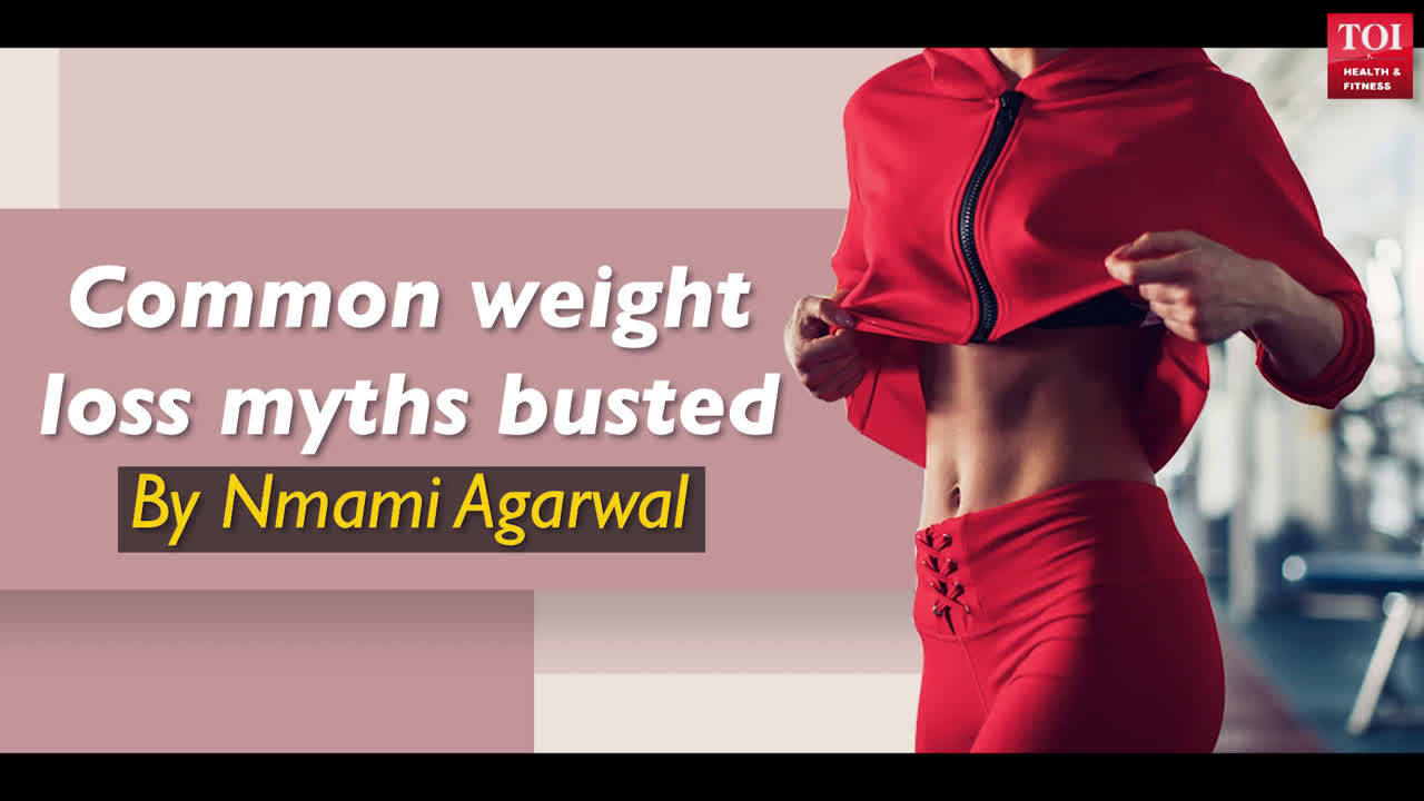 Common weight loss myths busted by Nmami Agarwal