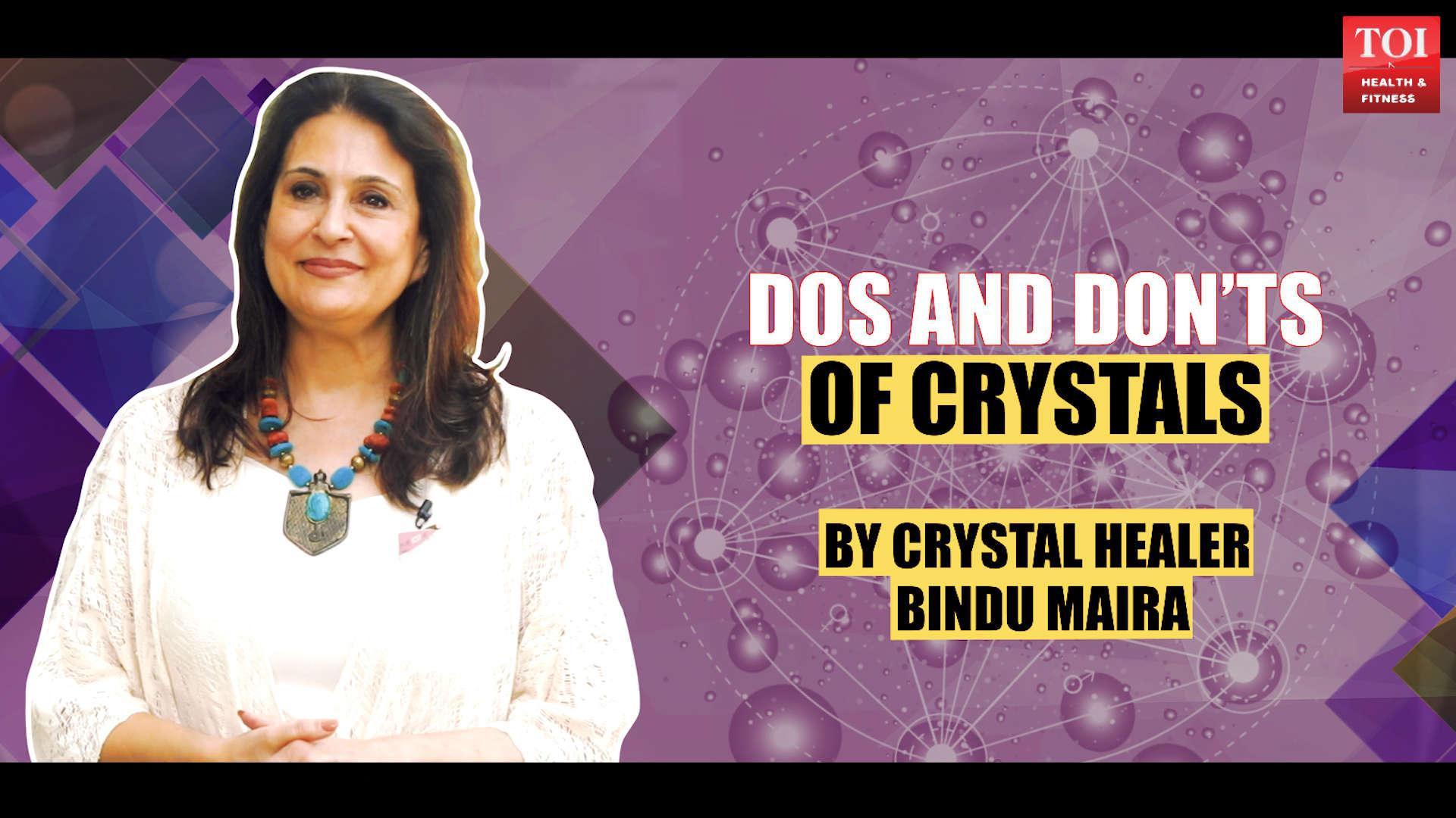 DOs and DON'Ts of crystals by Crystal healer Bindu Maira
