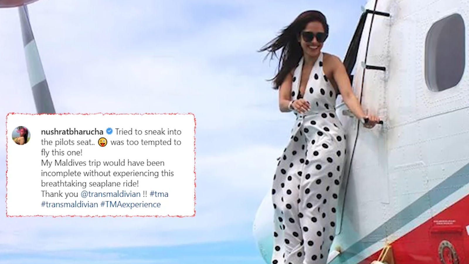 When Nushrat Bharucha was 'too tempted' to fly a seaplane on her own in Maldives