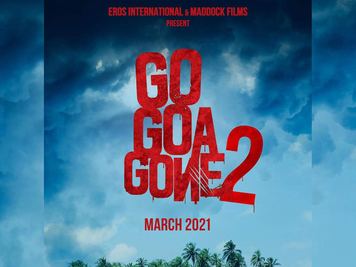 'Go Goa Gone 2': The sequel of Saif Ali Khan and Kunal Kemmu starrer to release in March 2021 - Bollywood sequels to look forward to    The Times of India