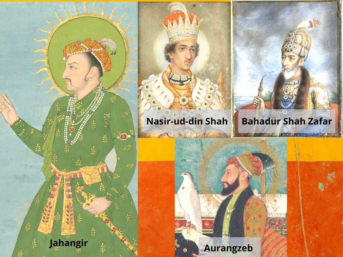 Jahangir, Nasir-ud-din Shah, Bahadur Shah Zafar and Aurangzeb