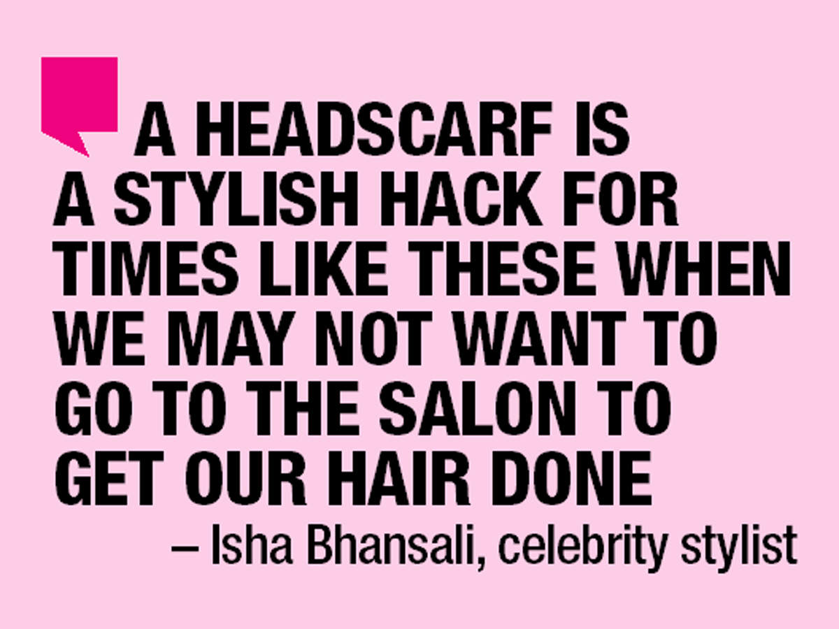 Celebrity stylist Isha Bhansali says headscarves are a stylist hack for these times