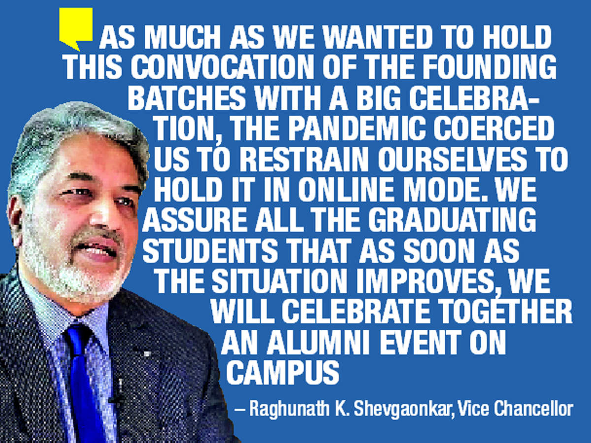 Vice Chancellor Raghunath K Shevgaonkar said that as the situation will improve, an alumni event will be organised on campus
