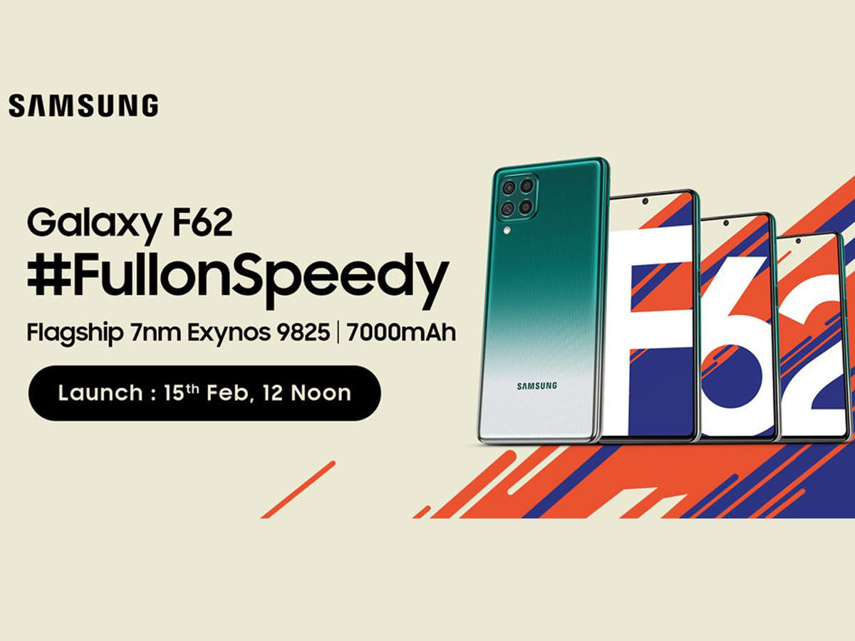 THIS JUST IN: Samsung's new #FullOnSpeedy Galaxy F62 with flagship 7nm Exynos 9825 slated to launch on Feb 15! - Gadgets Now