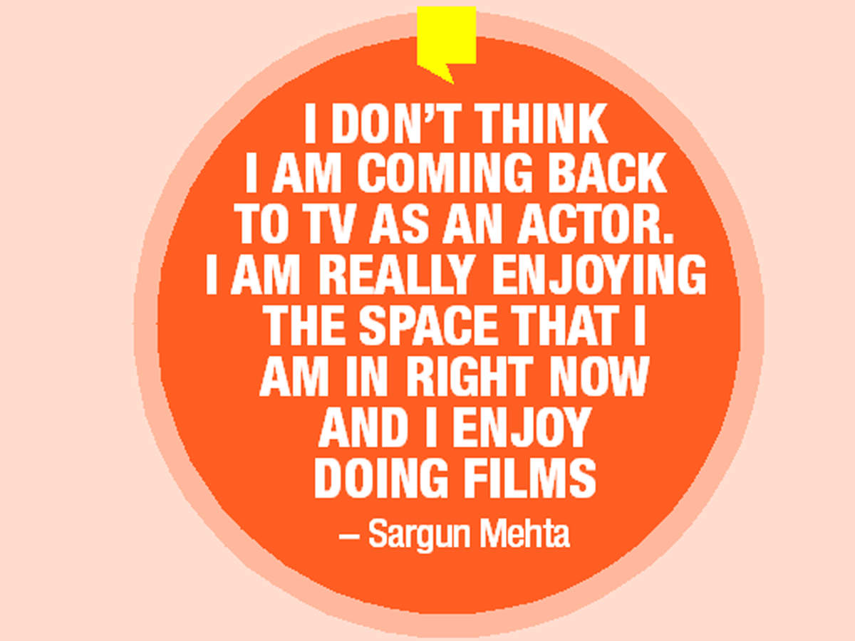 Sargun Mehta on returning to TV