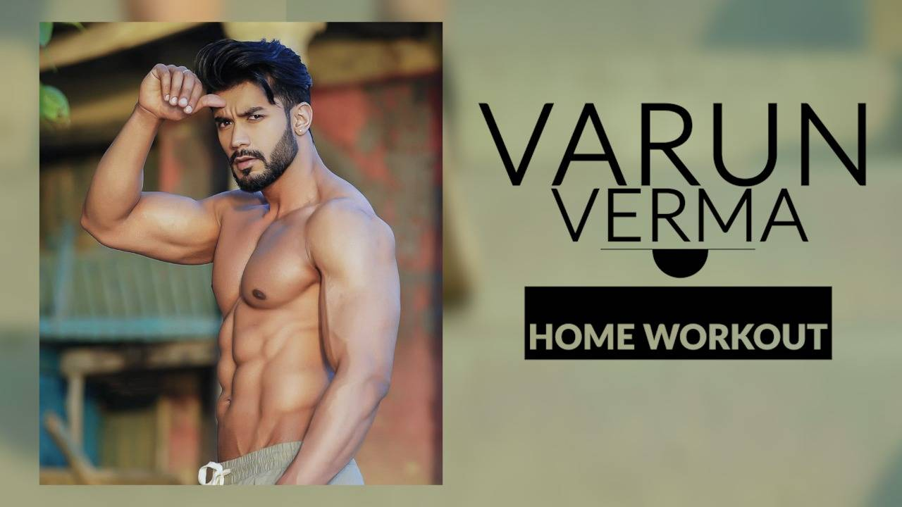 Watch Varun Verma Share His Workout Routine